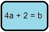 4a + 2 = b